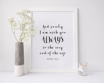 "PRINTABLE Art ""I am with you always"" Matthew 28:10 Christian Art Print Scripture Art Print Christian Wall Art Scripture Wall art Home Decor"
