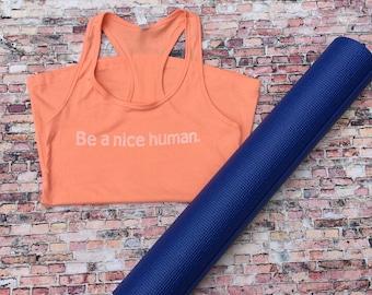 Be A Nice Human Inspirational and Motivational Silk Screen Women's Graphic Racerback Tank Top