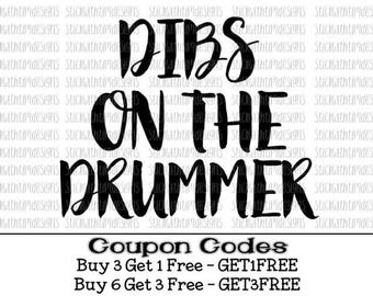 Dibs on the Drummer Svg Drum svg Drummer Svg Music svg Band Member Music PNG files Silhouette Cameo Im with the band svg files for cricut