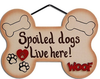 Spoiled Dogs Live Here
