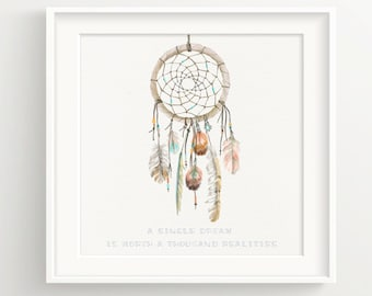 """Dream Catcher Print - """"One dream is worth a thousand realities"""" - Quote with Native American Indian Dreamcatcher with bird feathers"""