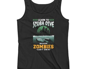 Learn To Scuba Dive Because Zombies Can't Swim Ladies' Tank