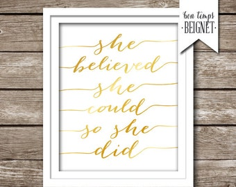 """She Believed She Could So She Did - PRINTABLE ART - 8x10"""" AND 16x20 Instant Download - Inspirational Quote - Gold Foil Look"""