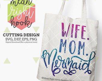 Mermaid svg, Wife Svg, Mom svg, Summer svg, Beach svg, Workout svg, INSTANT DOWNLOAD files for cutting machines - svg, png, dxf, eps