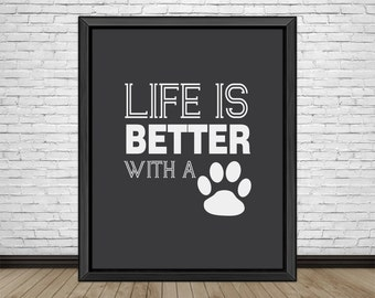 Pet Gifts, Life is Better with a Dog, Dog Paw Silhouette, Dog Art Print, Pet Keepsakes, Pet Print, Dog Paw Print, Pet Silhouette, Art Print