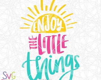 Enjoy the Little Things SVG DXF, Gratitude, Life, Family, Kids, Blessed, Blessings, Handlettered, Original, Cut File, Cricut & Silhouette