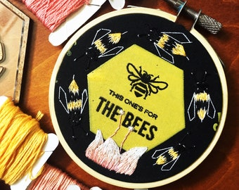 This One's for the Bees - Hand Embroidered Hoop Art