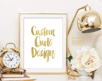 Faux Gold Custom Quote Design, Printable, Custom Design Quote, Custom typography, Custom Quote Design, Personalized Print