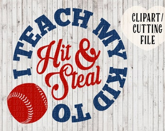 i teach my kid to hit and steal svg files, baseball svg, softball svg, baseball mom svg, baseball cut file, tshirt svg, vinyl svg, decal svg
