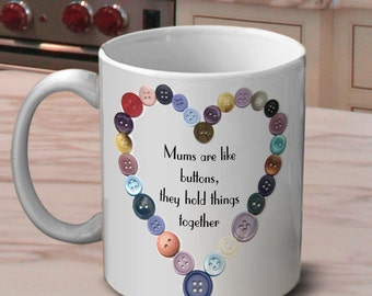 Mug for Mum | Mothers are like buttons | Mothers Day | Gift for Mum | Mum's birthday