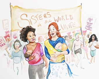 Sisters of the World Unite, breast feeding womens march illustration, watercolor painting print