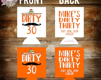 Dirty 30 Thirty birthday party favors / mexico bachelorette bachelor party can coolers /bachelorette party favors / mexico vacation favors