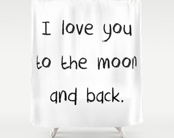I Love You to the Moon and Back, Kids Shower Curtain, Girls Bathroom, Boys Shower Curtain, Fabric Shower Curtain, Standard or Extra Long