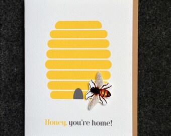 Honey, you're home