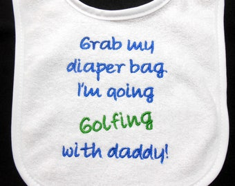 baby bib, golfer gift, baby shower gift, funny golf bib, customize color, newborn to toddler, grab my diaper bag, golfing with daddy, other