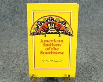 American Indians of the Southwest by Bertha P. Dutton