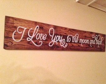 I love you to the moon and back wood sign decor
