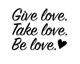 Give Love, Take Love, Be Love SVG