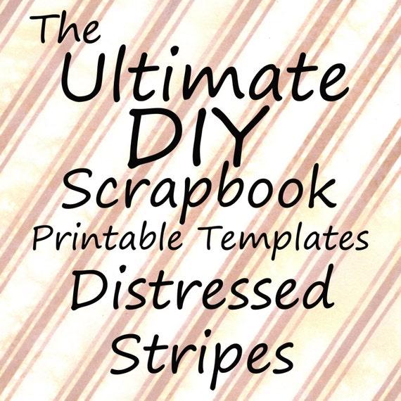 The Ultimate DIY Scrapbook Printable Templates Distressed Stripes + Plain templates