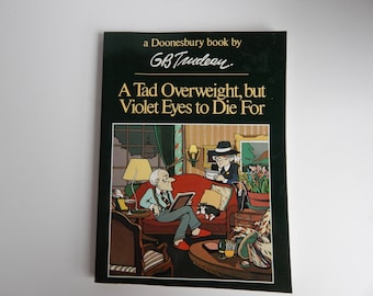 First Edition Doonesbury Comic Book / A Tad Overweight, but Violet Eyes to Die For / G. B. Trudeau / Holt Rinehart Winston Publishers