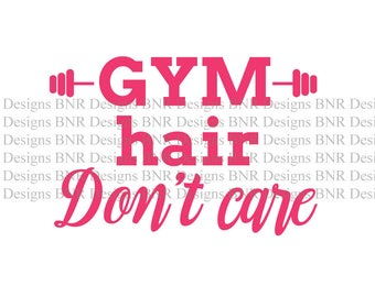 Gym Hair Don't Care SVG Cut File, Cricut SVG, Silhouette Cut File, Gym svg, Workout svg, Cuttable File