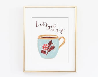Let's Get Cozy Holiday Art Print, Winter Wall Art, Christmas Art Print, Christmas Decor, Holiday Decor, Coffee Art, Instant Download