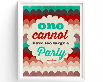 One Cannot Have Too Large A Party Jane Austen Printable Prints, Prints wall Art, Baby Shower, Bridal Shower, Engagement Party