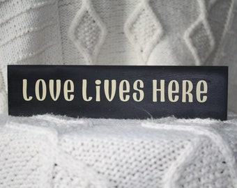 Love Lives Here 10 x 2 1/2 Wood Sign