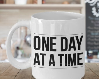 One Day at a Time Coffee Mug - Sobriety Gifts for Men & Women - Addiction Recovery Gifts - One Year Sober Sobriety Anniversary Sponsor Gift