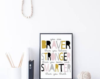 Winnie The Pooh quote art print - inspirational quote - teen girl gift - kids room decor - braver than you believe - inspirational wall art
