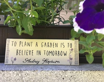 Garden sign. Gift for her. Cottage Garden. To Plant A Garden Is To Believe In Tomorrow.