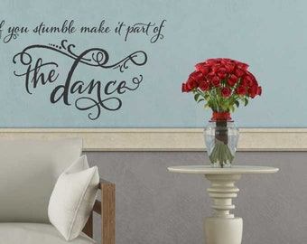 If you stumble make it part of the dance design vinyl sticker decal