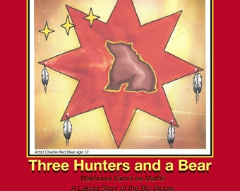 Three Hunters and a Bear - - Lakota Children's Book
