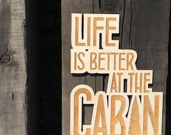 Life Is Better At The Cabin, Wood, Sign, Laser, Cut Out, Saying, Quote, Wall Decor, Home Decor, Wooden, Engrave, Cabin, Cottage, Tree,