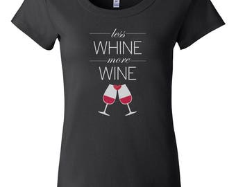 Less Whine - More Wine - Funny Wine Shirt