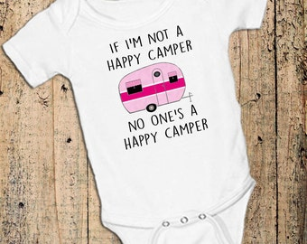 If I'm not a Happy Camper no one's a Happy Camper Girl Pink Camper on White onsie Snap bottom all in one bodysuit