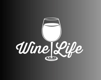 Wine life wine glass die cut vinyl decal sticker / quality decals for mugs, laptops, car windows, etc..