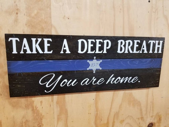 "Wooden Thin-Line ""Take A Deep Breath, your are home."" 10-7 Sign (Badge Version)"