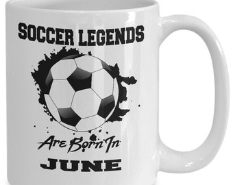 June Soccer Legends 15oz White Coffee Cup Gift for Soccer Players, Soccer Gift Idea, Soccer Coach Gift, Soccer Mug