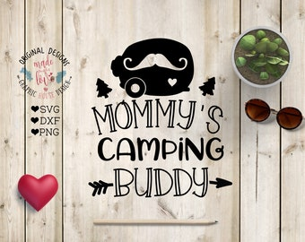 Mommy's camping Buddy Cut File SVG, DXF, PNG, Mother son svg, Camping svg, Camp svg, mommy son svg, buddy svg, baby boy svg, camping mom svg