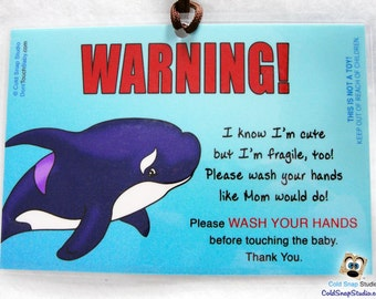Baby Car Seat Signs - Wash Your Hands Before Touching the Baby Sign - ORCA Killer Whale