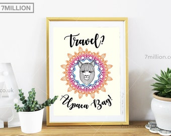 Travel? Alpaca Bag!, Printable Wall Art, Travel Poster, Wanderlust Poster, Digital Art Alpaca, Travel Printable, Travel Wall Art, Traveller