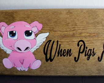 When Pigs Fly home decor wall hanging Hand painted wood