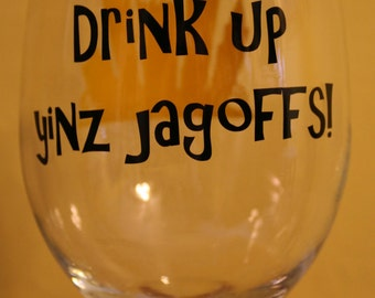 Drink up yinz jagoffs - for the true Pittsburgh wine lover