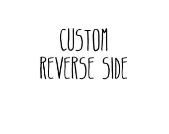 Custom Reverse Side