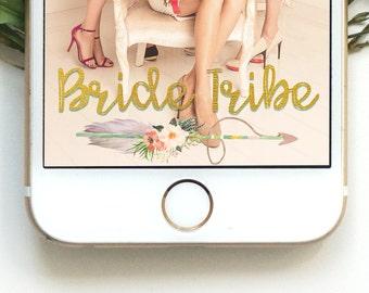 Bride Tribe Geofilter Bachelorette Geofilter Wedding Geofilter Bride Geofilter Wedding Party Geofilter Floral Geofilter Custom Geofilter