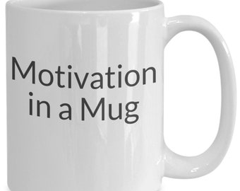 Motivation in a mug mug