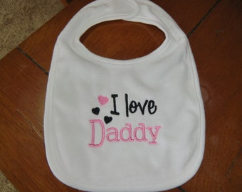 Embroidered Baby Bib - I Love Daddy - Girl