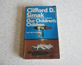 Our Children's Children by Clifford D. Simak, Vintage 1974 Sci Fi Paperback