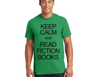 Keep Calm and Read Fiction Books Tshirt, Tee, Shirt, Gift for Her, Gift for Him